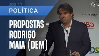 RODRIGO MAIA (DEM) APRESENTA SUAS PROPOSTAS PARA A PRESIDÊNCIA