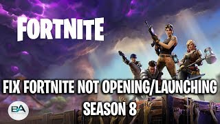 FIX FORTNITE NOT OPENING with Epic Games Launcher [ Season 8 ] ! | Fortnite Not Launching FIX