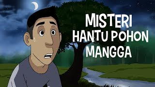 Misteri Hantu Pohon Mangga - Kartun Hantu