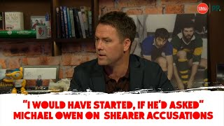 Michael Owen On Alan Shearer Argument And Unhappy Time At Newcastle