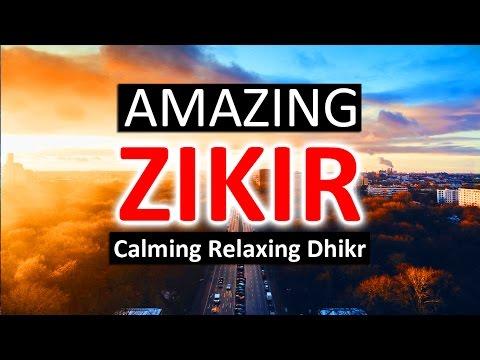 AMAZING Calming Relaxing ZIKIR ᴴᴰ  POWERFUL Dhikr  ᴴᴰ MUST WATCH!