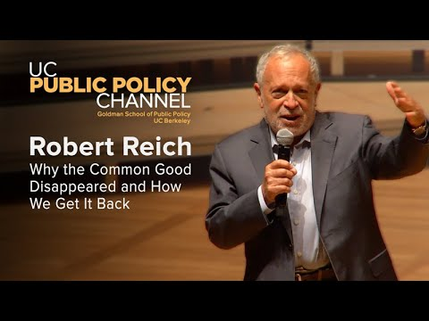 Robert Reich: Why the Common Good Disappeared and How We Get It Back