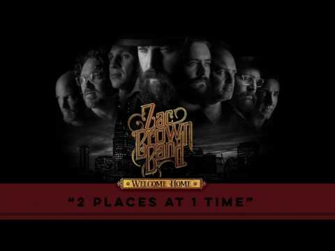 Zac Brown Band - 2 Places At 1 Time (Audio Stream)