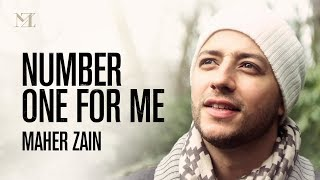 Download Mp3 Maher Zain - Number One For Me  Music Video & On-screen Lyrics