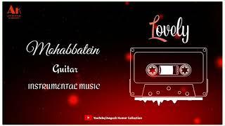 #instrumental #music #bollywood  MOHABBATEIN GUITAR INSTRUMENTAL MUSIC, RINGTONE