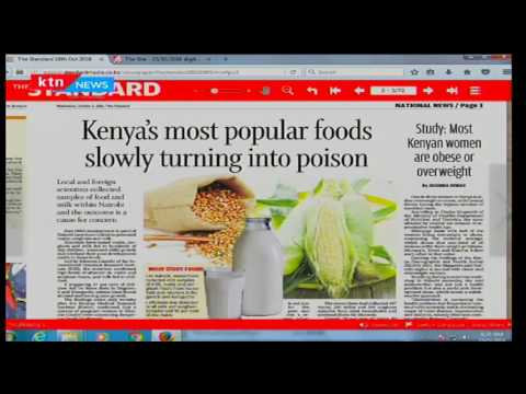 BEWARE: Why maize and milk are turning into Kenya's most poisonous foods