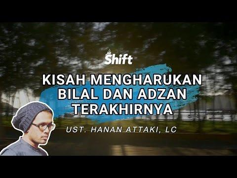 Kisah Mengharukan Bilal dan Adzan Terakhirnya - Ust. Tengku Hanan Attaki, Lc