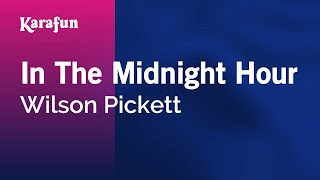 Karaoke In The Midnight Hour - Wilson Pickett *