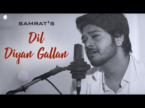 Dil Diyan Gallan Cover Song | Tiger Zinda Hai | Salman Khan | Katrina | Atif Aslam ☆SAMRAT |