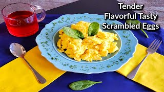 How To Make The Perfect Scrambled Eggs: Fluffy, Tender, Flavorful Scrambled Eggs Recipe