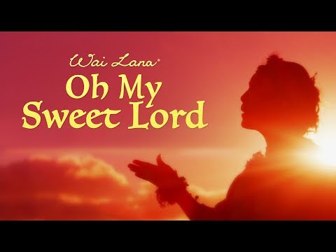 """Oh My Sweet Lord"" by Yoga Icon Wai Lana (Official Music Video)"