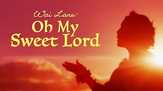 """""""Oh My Sweet Lord"""" by Yoga Icon Wai Lana (Official Music Video)"""