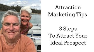 Attraction Marketing Tips | 3 Steps To Attract Your Ideal Prospect