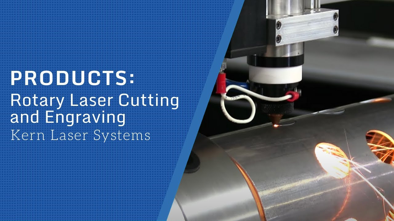 Pipe and Tube Laser Rotary | Kern Laser Systems