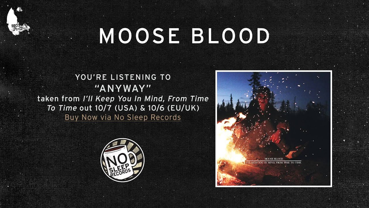 moose-blood-anyway-ill-keep-you-in-mind-from-time-to-time-out-10-6-10-7-nosleeprecordstube