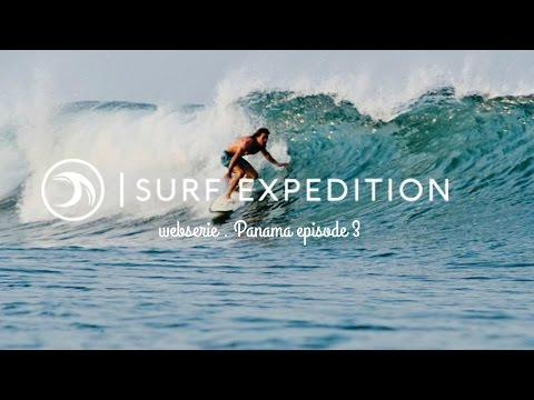 Surf Expedition | Episode 3 • Panama