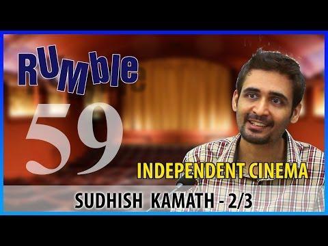 Rumble.59: Sudhish Kamath - PVR Encourages Indie Cinema - 2/3