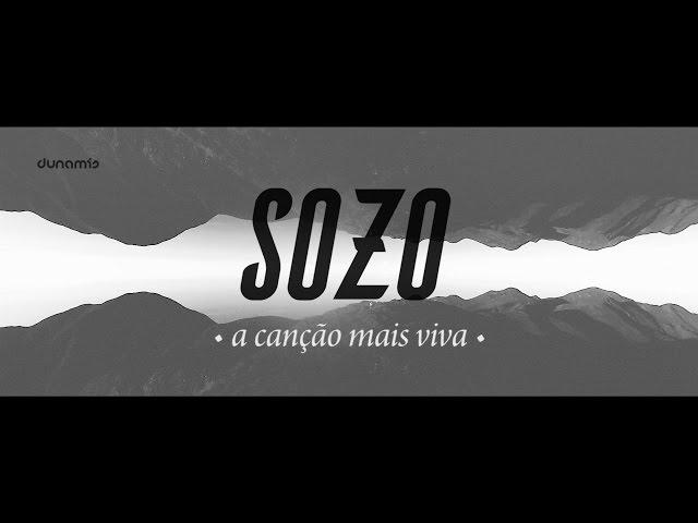SOZO - A Canção Mais Viva (Lyric Video) // 2016