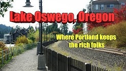 Lake Oswego, Oregon. Where Portland keeps the rich folks.