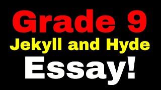100% Grade 9 Essay on Jekyll and Hyde