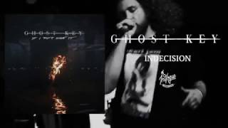Ghost Key - Indecision