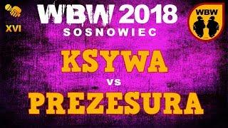 bitwa KSYWA vs PREZESURA # WBW 2018 Sosnowiec (o 3 miejsce) # freestyle battle