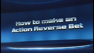 How To Make an Action Reverse Bet | on the new BetDSI.eu web site
