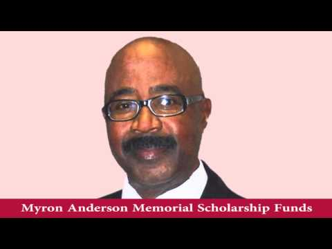 The Myron Anderson Scholarship Funds