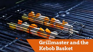 Grillmaster and the Kabob Basket