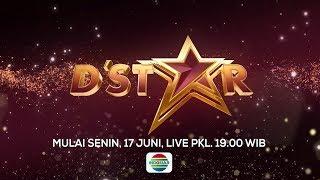 PERTARUNGAN PARA BINTANG! Saksikan D'Star Mulai 17 Juni 2019 Hanya di Indosiar