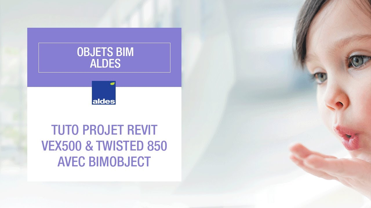 Tuto projet Revit VEX500 & Twisted 850 avec BIMobject - Objets BIM Aldes