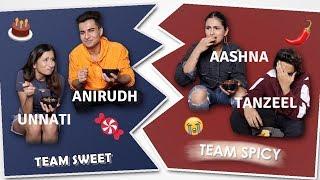SWEET & SPICY CHALLENGE 🔥| Aashna Hegde