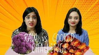 RAW vs COOKED Challenge   Life Shots