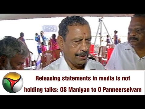 Releasing statements in media is not holding talks: OS Maniyan to O Panneerselvam