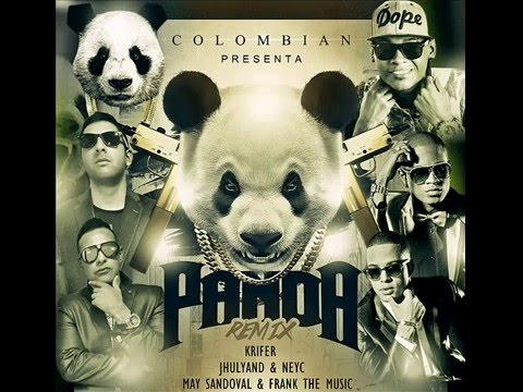 COLOMBIAN PANDA REMIX Jhulyand Y Neyc X Sandoval y Frank the music X Krifer