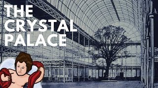 The Crystal Palace: The Story Of A Great Building | Amorsciendi