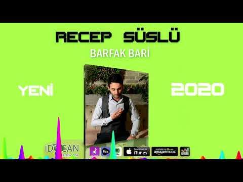 Recep Süslü  - Barfak Bari 2020 BOMBA!