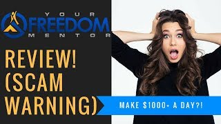 Your Freedom Mentor Review - Stay Away From These Scams!