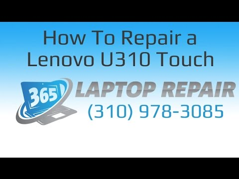 How To Repair a Lenovo U310 Touch Laptop Guide