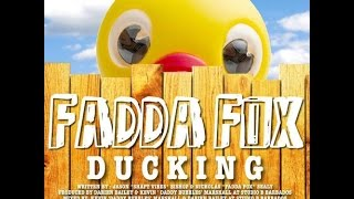 Fadda Fox -- Ducking It