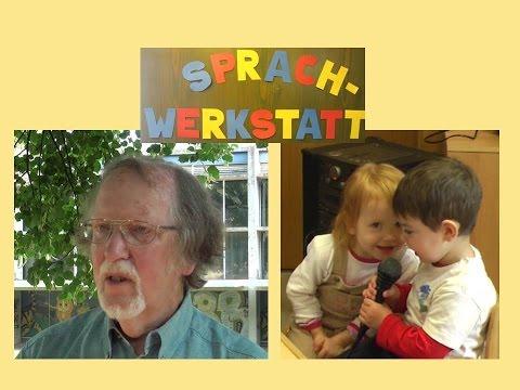 Die Sprachwerkstatt im Kindergarten – Praxis der Sprachförderung – Prof. Huppertz