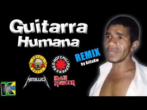 Guitarra Humana - Remix by AtilaKw
