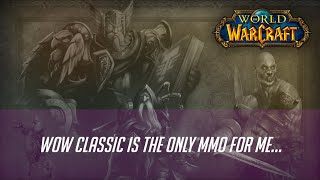WoW Classic is the only MMO for me...