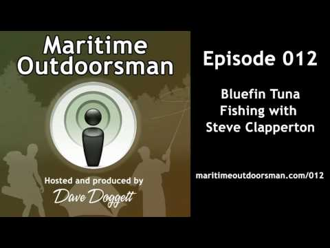 Episode 012 : Giant Bluefin Tuna Fishing with Steve Clapperton