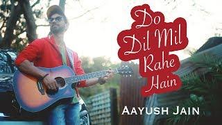 Do Dil Mil Rahe Hain Song Cover by Aayush Jain   Pardes   Kumar Sanu   Shahrukh Khan