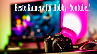 Die Beste Kamera für Youtube-Anfänger !