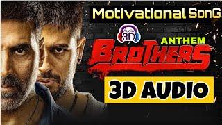 3D Audio | BROTHERS ANTHEM- Full 8d Song | Ajay- Atul & Vishal | Akshay | Gym Motivational 3D Song.
