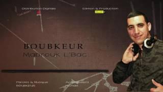 Boubekeur 2017 ... Mabrouk L'BAC  بوبكر مبروك الباك