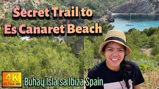 THE SECRET TRAIL TO ES CANARET BEACH. |Buhay Isla sa Ibiza Spain.