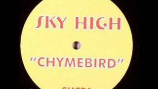 Watch Sky High Chymebird video